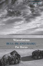 Waveforms: Bull Island Haiku. Orange Crate Books, 2015